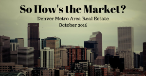 SO HOW'S THE MARKET? OCTOBER 2016