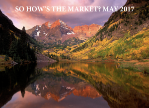 SO HOW'S THE MARKET? JUNE 2017